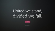 1714059-aesop-quote-united-we-stand-divided-we-fall