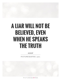 a-liar-will-not-be-believed-even-when-he-speaks-the-truth-quote-1