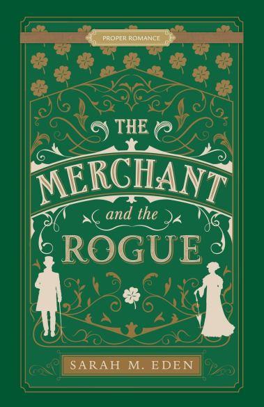 The Merchant and the Rogue Sarah Eden 2021